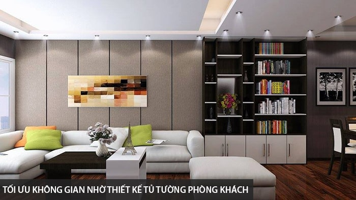 Tối ưu không gian nhờ thiết kế tủ tường phòng khách