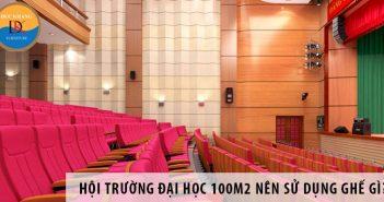 Thiết kế hội trường đại học 100m2 nên sử dụng ghế gì?